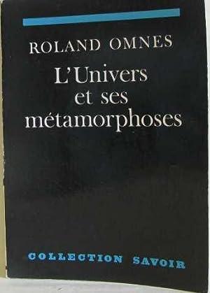 L'univers et ses métamorphoses: Omnes Roland