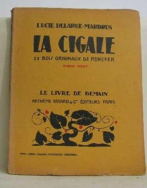 La cigale: Delarue-mardrus Lucie
