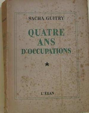 Quatre ans d'occupations (tome I): Guitry Sacha
