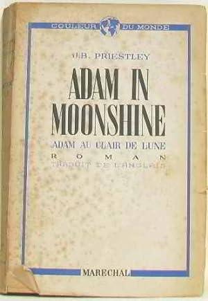 Adam au clair de lune: Priestley J.b