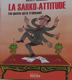 La Sarko-attitude : Les gestes qui le: Joseph Messinger