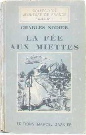 La fée aux miettes: Nodier Charles