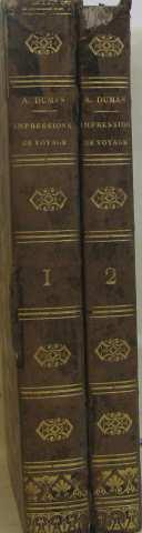 Impressions de voyage (tomes I et II): Dumas Alexandre