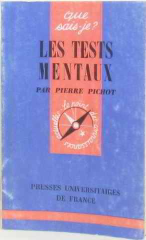 Les tests mentaux: Pichot Pierre