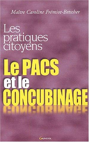 Le PACS et le concubinage: Frémiot-Betscher, Caroline