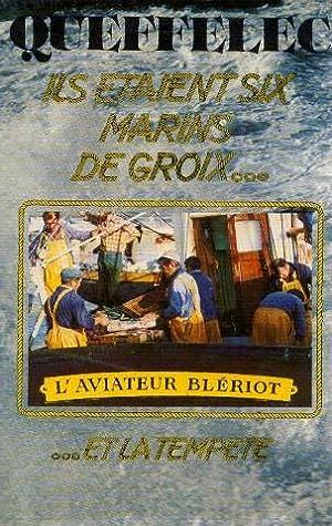 Ils étaient six marins de Groix. et: Queffélec Henri