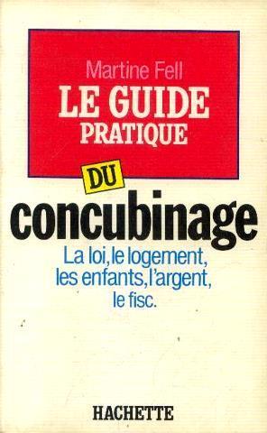 Le Guide pratique du concubinage : La: Fell Martine