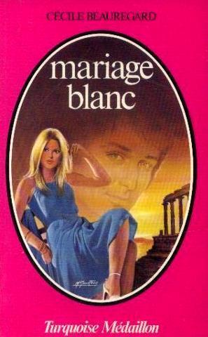 Mariage blanc: Beauregard Cécile