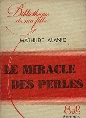 Le miracle des perles: Alanic Mathilde