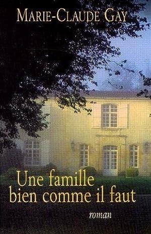 Une famille bien comme il faut: Gay Marie Claude