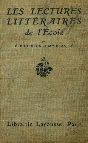 Les lectures littéraires de l'école, cours supérieur,: Philippon P., Plantié