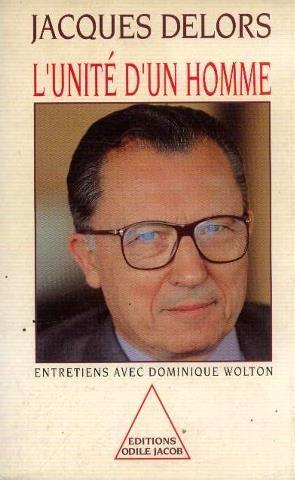 L'unite D'un Homme- Entretiens Avec Dominique Wolton: Delors Jacques