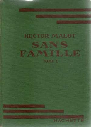 Sans famille tome 1: Malot Hector