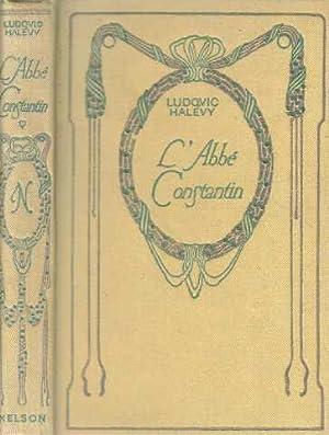 L'abbé constantin: Halévy Ludovic