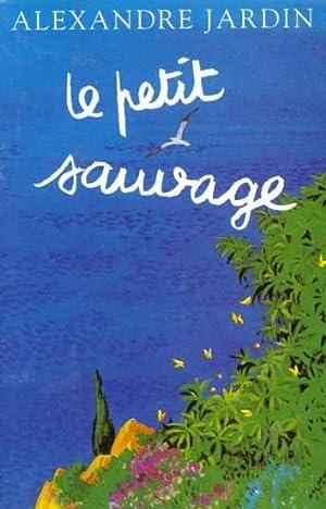 Le petit sauvage by alexandre jardin abebooks for Alexandre jardin epub