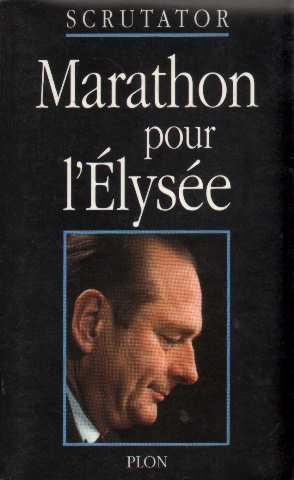 Marathon pour l'elysee: Scrutator
