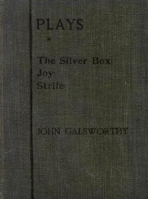 Plays-first series- the silver box, joy, strife: Galsworthy John