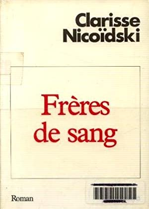 Frères de sang. post-scriptum de l'infanticide: Nicoïdski Clarisse