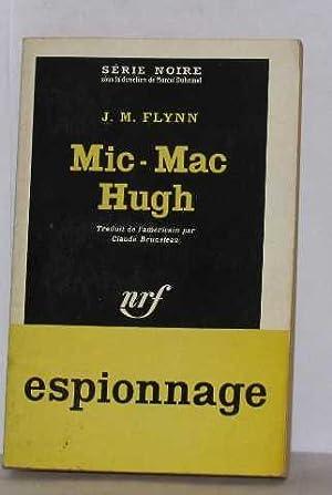 Mic-mac hugh: Flynn J.m.