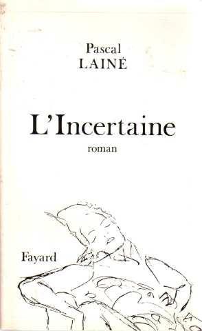 L'incertaine: Lainé Pascal