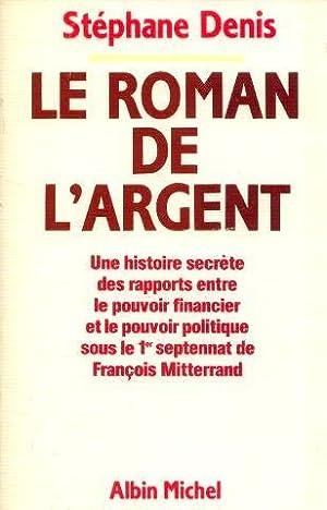 Le roman de l'argent, une histoire secrête: Denis Stéphane