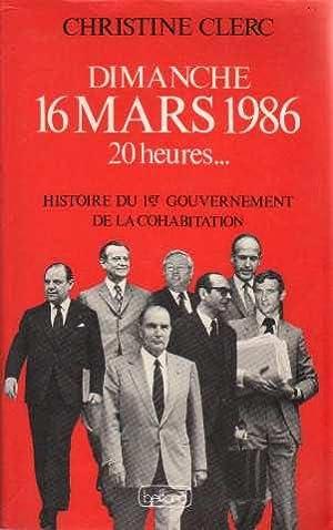 Dimanche 16 mars 1986 20 heures: [histoire: Christine Clerc