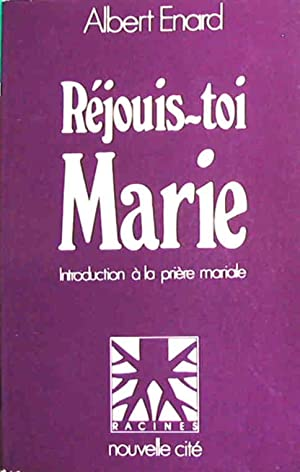 Rejouis-toi Marie; introduction à la prière mariale: Enard Albert