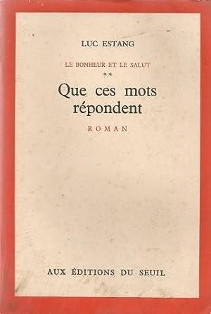 Que ces mots répondent (Le bonheur et le salut tome 2): Estang Luc
