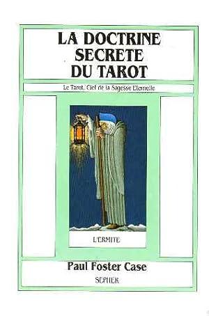 La doctrine secrete du tarot. Le tarot: Case Paul Foster
