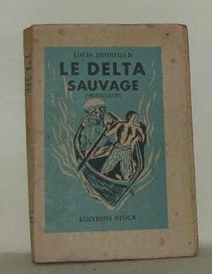 Le delta sauvage: Bromfield Louis