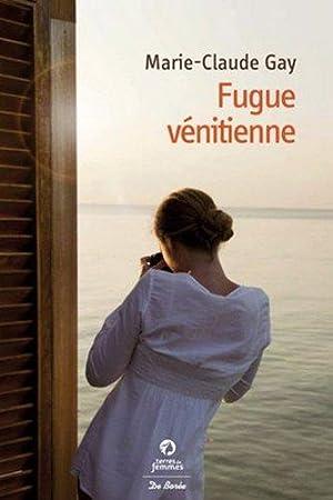 Fugue vénitienne: Marie-Claude Gay