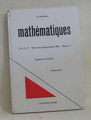 Mathématiques 2e A, C, T nouveau programme: Pochard H