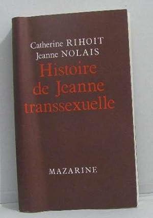 Histoire de Jeanne transsexuelle: Catherine Rihoit Jeanne Nolais