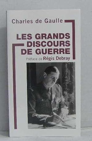 Les grands discours de guerre: De Gaulle Charles