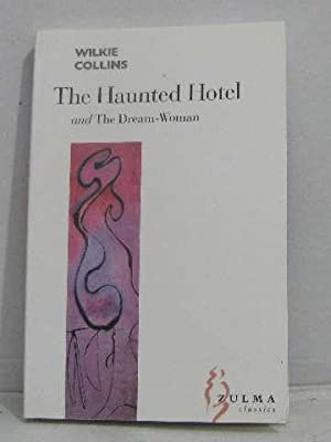 The haunted hotel and the dream-woman: Collins Wilkie
