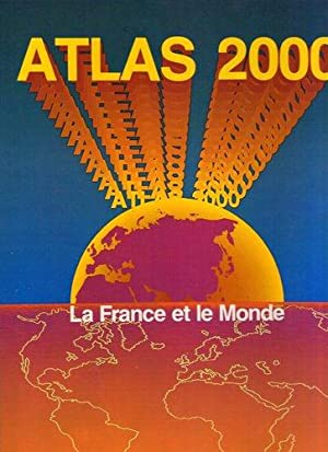 Atlas 2000 - la france et le monde