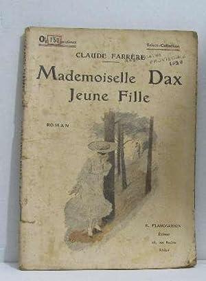 Mademoiselle dax jeune fille: Farrère Claude