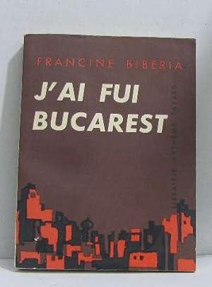 J'ai fui bucarest: Biberia Francine