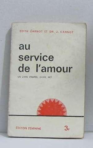Au service de l'amour - un livre: Carnot Edith, J.