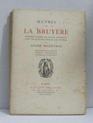 Oeuvres tome I: La Bruyère, Becheyras