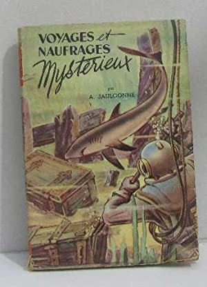 Voyages et naufrages mystérieux: Jaulgonne A