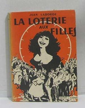 La loterie aux filles: Laborde Jean