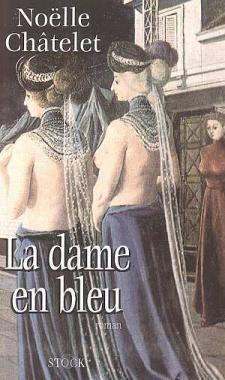 La dame en bleu: Chatelet Noëlle