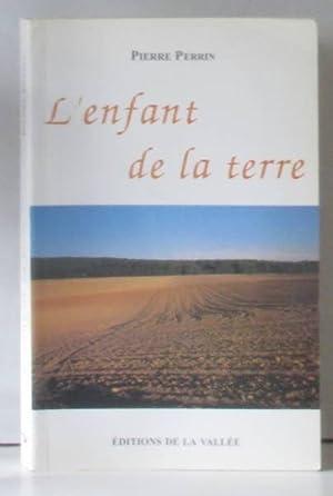 L'enfant de la Terre: Pierre Perrin