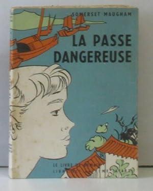 La passe dangereuse: Maugham Somerset