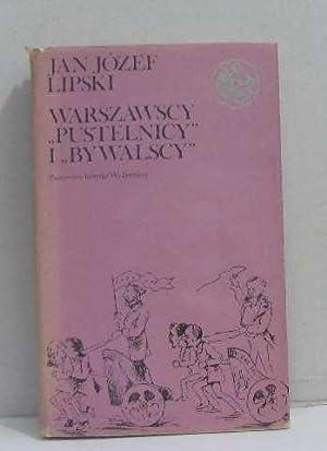 Warszawscy pustelnicy i bywalscy 1: Jan Jozef Lipski