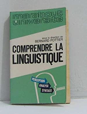 Comprendre la linguistique: Pottier Bernard