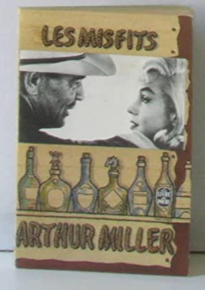 Les misfits: Miller Arthur