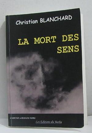 La mort des sens: Blanchard Christian