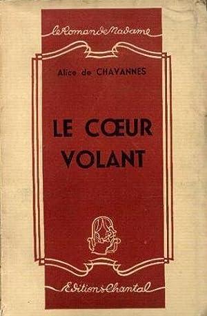 Le coeur volant: Chavannes Alice De